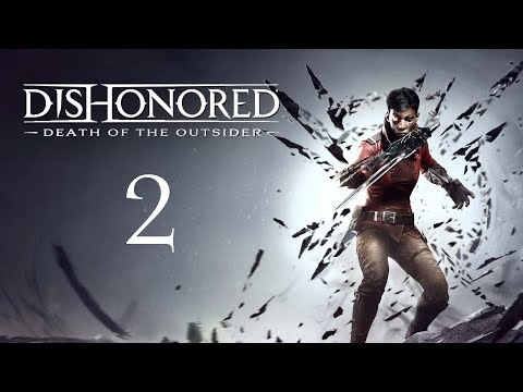 DISHONORED - Death of the Outsider #2 : The Black Magic Brute