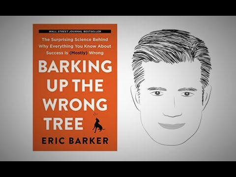 BARKING UP THE WRONG TREE by Eric Barker | Core Message