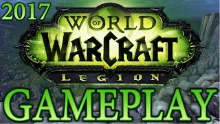 World Of Warcraft Gameplay 2017 - WoW Legion - All Classes (with Artifact) | 2017 Gameplay