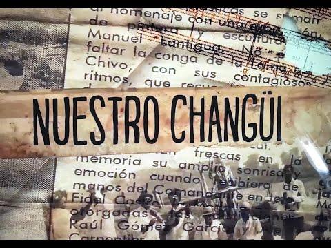 """DOCUMENTAL """"NUESTRO CHANGÜÍ"""" ( DOCUMENTARY """"OUR CHANGÜÍ"""")"""