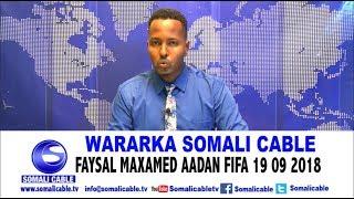 WARARKA SOMALI CABLE IYO FAYSAL MAXAMED AADAN FIIFA 19 09 2018