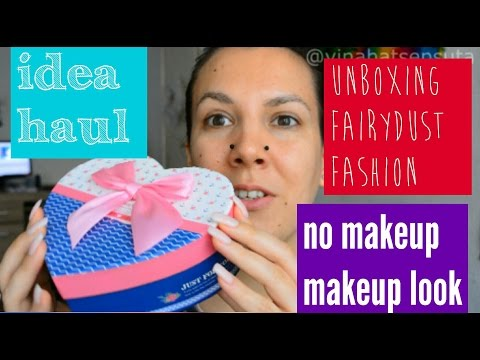 NO MAKEUP MAKEUP TUTORIJAL+ HAUL IDEA + UNBOXING FAIRYDUST FASHION PAKETIĆ