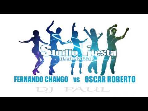 Fernando Chango y Oscar Roberto  -  Cumbias Mix Dj PauL 2017