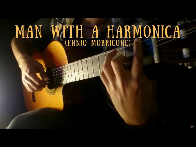 Man With a Harmonica on Classical Guitar (Ennio Morricone) by Luciano Renan