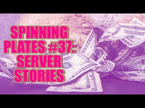 SPINNING PLATES 37: SERVER STORIES
