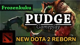 How To Pudge in DOTA 2 Reborn! (FROZENKUKU)