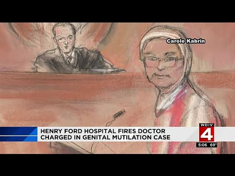 Henry Ford hospital fires doctor charged in genital mutilation case
