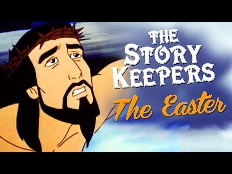 The Story Keepers  The Easter Story  Jesus stories