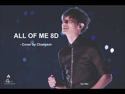 PARK CHANYEOL - ALL OF ME 8D(USE HEADPHONES🎧🎧)