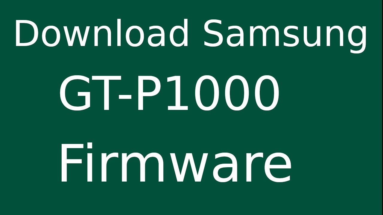How to download samsung p1000 galaxy tab firmware youtube.