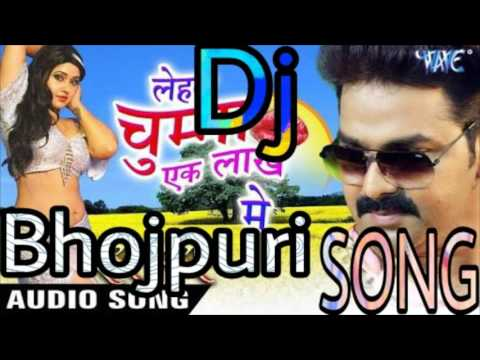 Dj Bhojpuri Song • • Lehab Chumma Ek Lakh Me   Electro Mix   YouTube