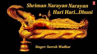 Download Shreeman Narayan, Shriman Narayan Narayan Hari Hari  Dhuni By Suresh Wadkar Full Audio Song Mp3 and Videos