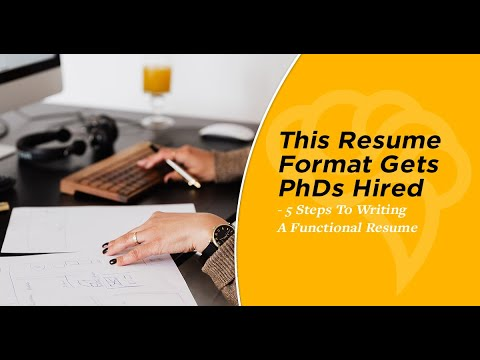 This Resume Format Gets PhDs Hired - 5 Steps To Writing A Functional Resume