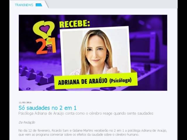 Rádio Transamérica Programa 2 em 1 Psicóloga Adriana de Araújo, falando sobre Saudade