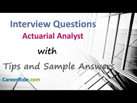 Actuarial Analyst Interview Questions And Answers - Actuary Interview Questions