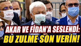 Tuncay Özkan Hulusi Akar ve Hakan Fidan'a seslendi: Bu zulme son verin!