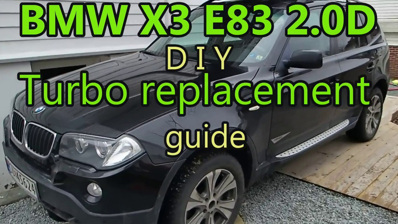 BMW X3 2.0D E83 DIY Turbo replacement - YouTube