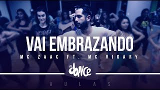 Vai Embrazando - MC Zaac part. MC Vigary (Coreografia) - FitDance Class | FitDance TV