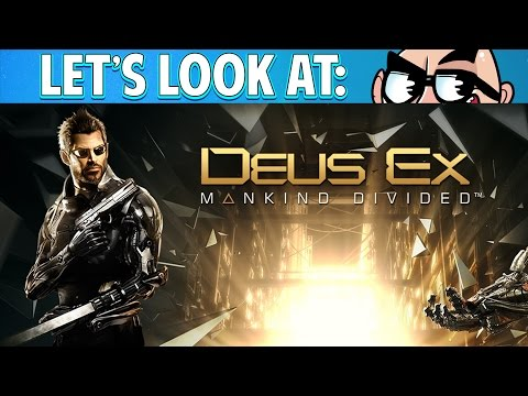 Let's Look At: Deus Ex: Mankind Divided!
