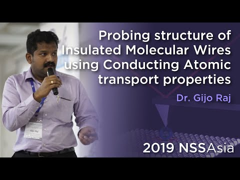 probing-structure-of-insulated-molecular-wires-using-conducting-(...)-|-dr.-gijo-raj-|-2019nssasia