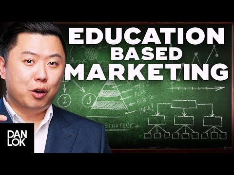Education Based Marketing: How To Make Business Come To You - Dan Lok