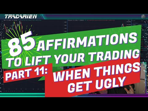 Affirmations 11/12: When Trading Gets Ugly