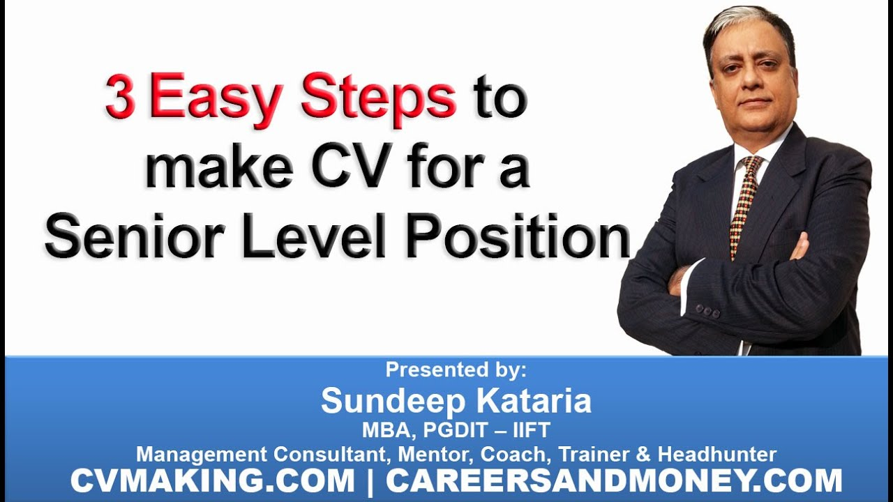 How to make CV for a Senior Level Position in 3 Easy Steps