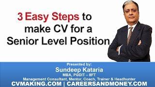 How to make CV for a Senior Level Position in 3 Easy Steps