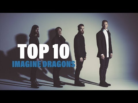 TOP 10 Songs - Imagine Dragons