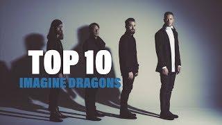 TOP 10 Songs - Imagine Dragons