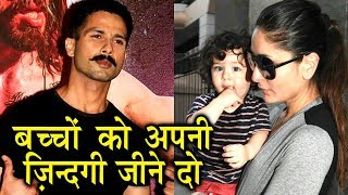 Shahid Kapoor TAUNTS Kareena Kapoor Over Taimur's Media Attention
