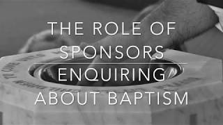 Baptism 3: the Role of Sponsors