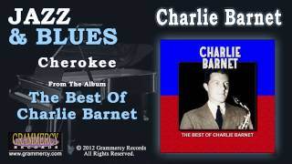 Charlie Barnet & His Orchestra - Cherokee
