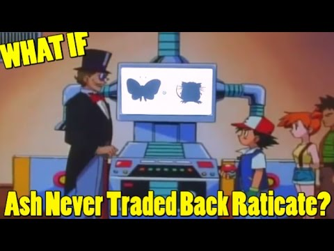 Pokemon WHAT IF: Ash Never Traded Back Raticate?(Episode 9)