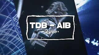 aib vs tdb by rainixx ft projektart say your ops in comments c