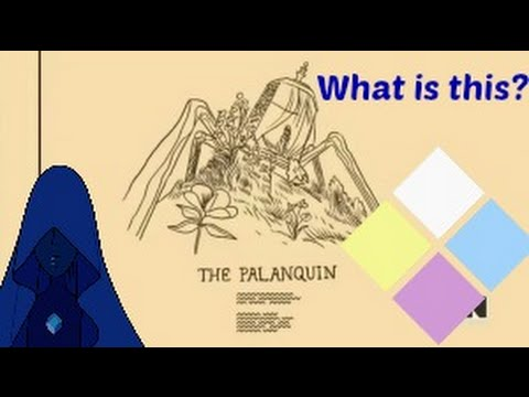 Steven Universe Theory - The Palanquin.