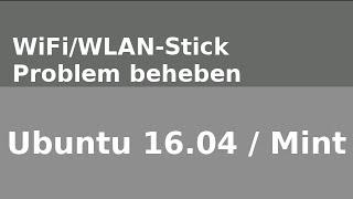 Linux Mint - Ubuntu 16.04 WIFI/WLAN-Stick Problem [GELÖST] Realtek RTL8188CUS RTL8192CU