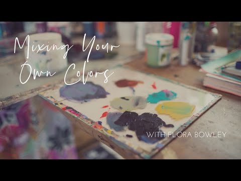 Mixing Your Own Colors with Flora Bowley