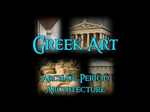 Greek Art - 3 Archaic Period: Architecture