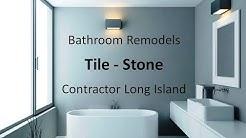 LONG ISLAND BATHROOM TILE REMODEL | TILING CONTRACTOR HAMPTONS SUFFOLK NASSAU