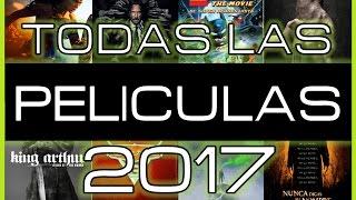 ¡Todos Los Estrenos de Películas 2017! (Acción, Terror, Drama, Suspenso y Más) / El Mejor Cine