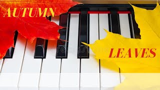 Autumn Leaves Piano Cover