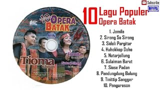 10  Lagu Populer Opera Batak Tioma Group