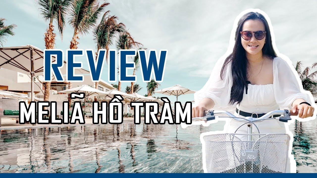 Review khu nghỉ dưỡng Melia Hồ Tràm Beach 5* – Combo 2N1Đ + Xe đưa đón giá chỉ 1.499.000 đồng