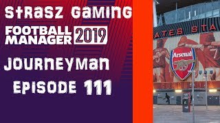 FM19 Journeyman| Episode 110| ARSENAL| Can we get to the champions League final?