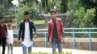 Tumhari Nazron mein humne dekha full Caver video song Ft. Vivek Pal