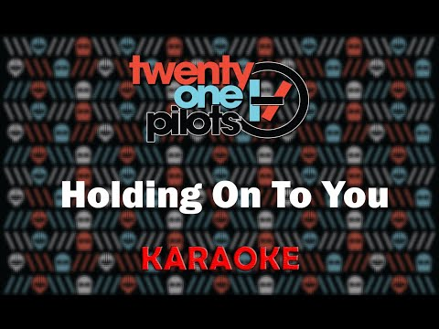 Twenty One Pilots - Holding On To You (Karaoke)