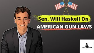 #10 Youth In Politics Podcast - Sen. Will Haskell (US Gun Laws & Youth Political Engagement)