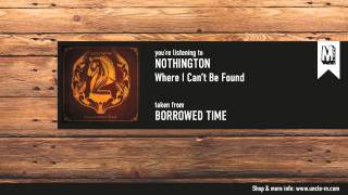 Watch Nothington Where I Cant Be Found video