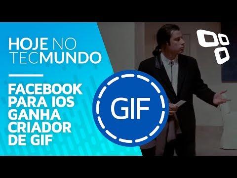 Facebook para iOS ganha criador de GIF - Hoje no TecMundo
